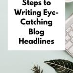 5 Essential Steps to Writing Eye-Catching Blog Headlines